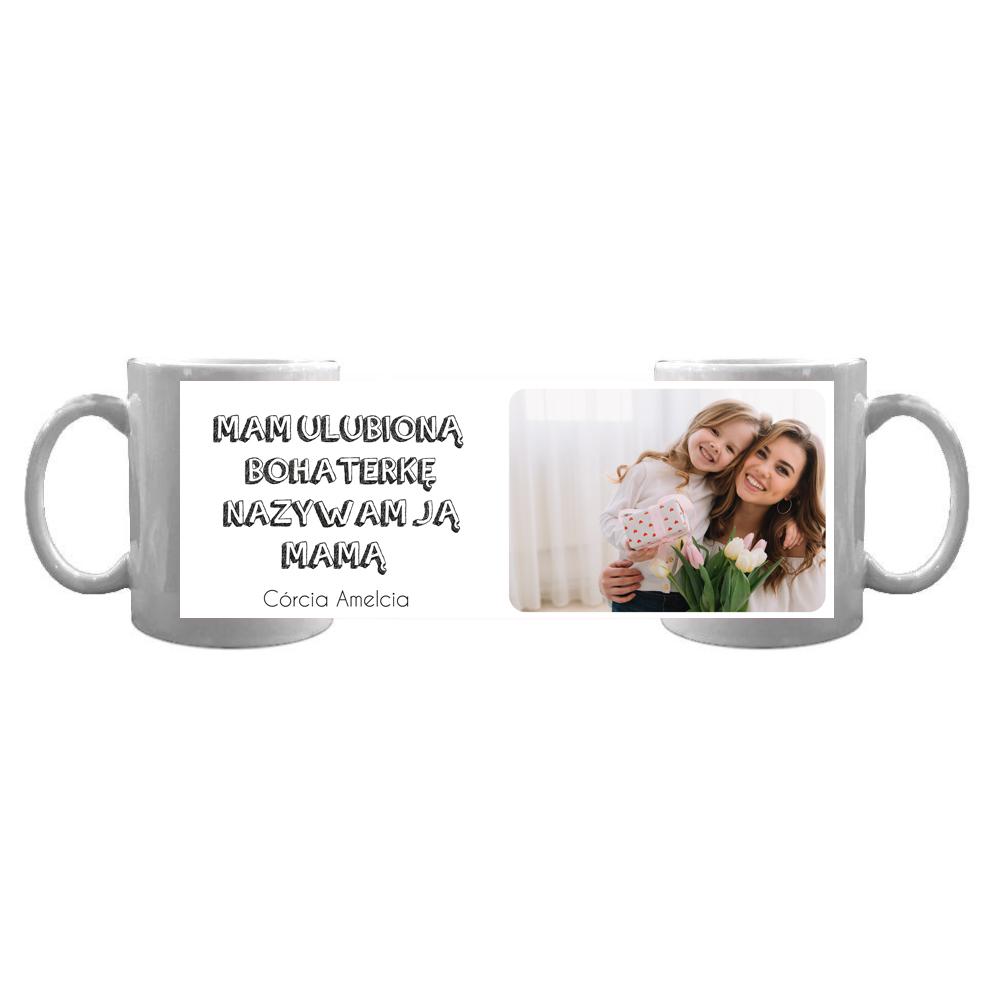 Kubek personalizowany ze zdjęciem mam ulubioną bohaterkę nazywam ją mamą dla mamy