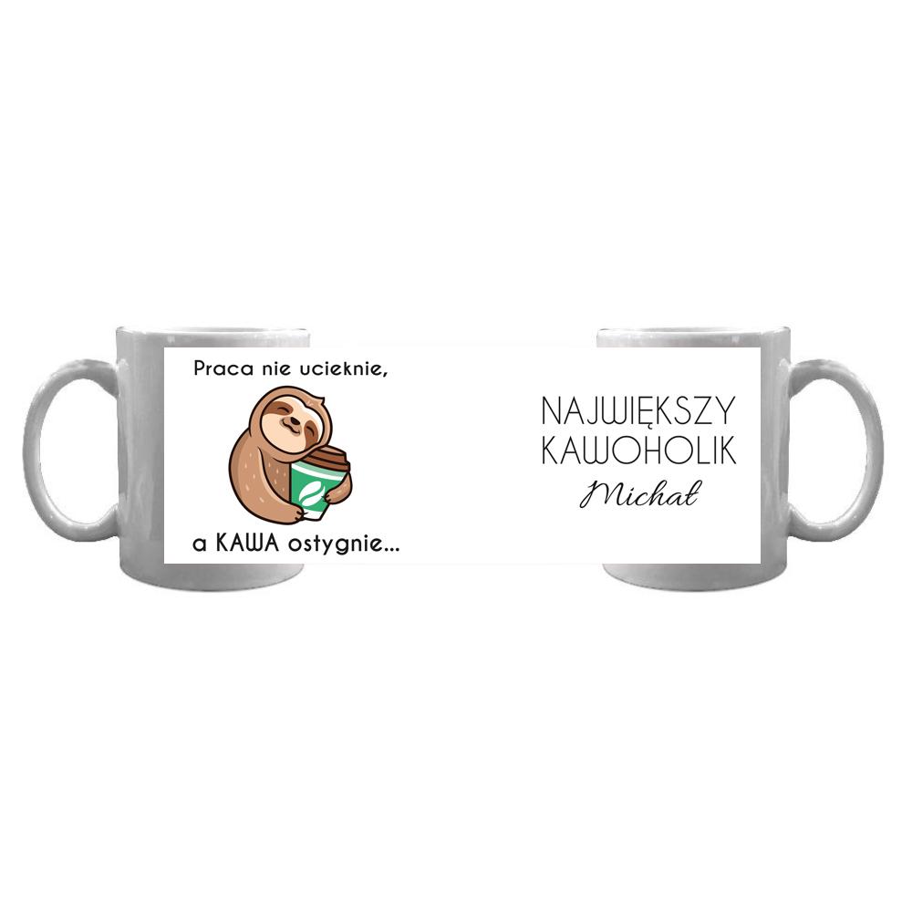 Kubek personalizowany dla kawoholika leniwiec praca nie ucieknie