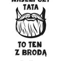 Rozmiar M - koszulka męska z własnym nadrukiem dla taty - tata z brodą - biała